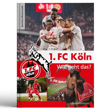 """Sachbuch """"1. FC Köln"""" Wie geht das?"""